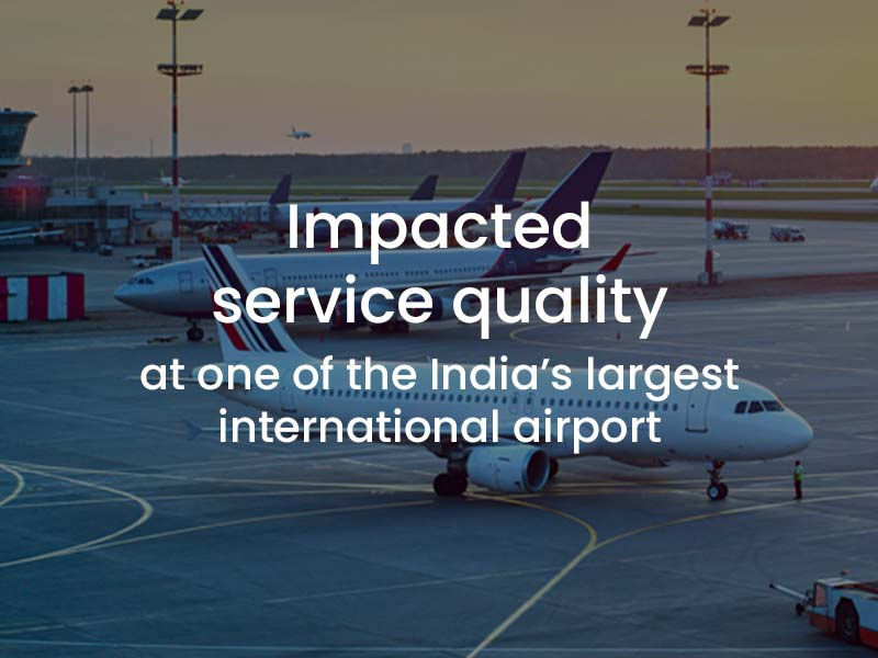 Impacting service quality of India's largest International airport