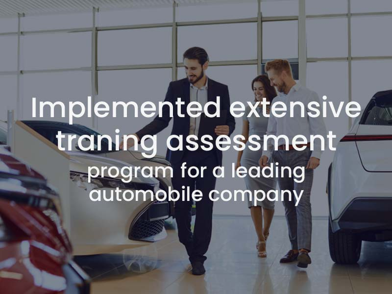 Implemented a training assessment intervention for one of the world's top automobile company